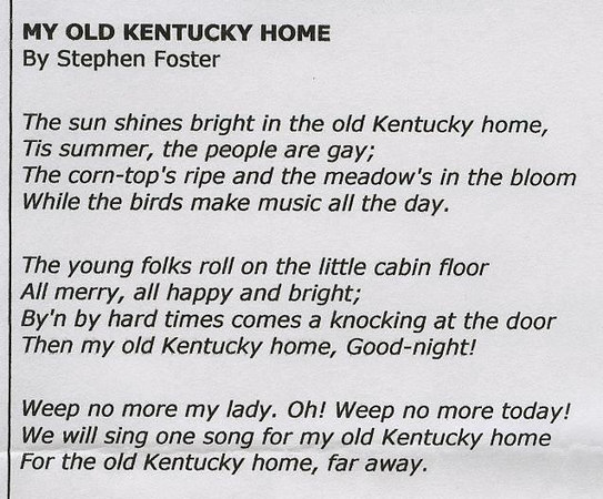 A song that Mother (Virginia) learned from her father, Mark Amyx.  He came from Kentucky as a boy.  Dayton brought Mom and Dad to Indiana and Marvel joined them. Mom wanted to see her father's home land, and we did!  It is now the song for the Kentucky Derby.