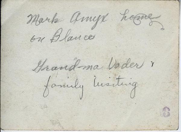 Mark Amyx home on Blanco, Grandma Vader & family visiting.  Virginia's handwriting.