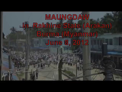JUNE 8, 2012 - MAUNGDAW MUSLIMS ATTACK