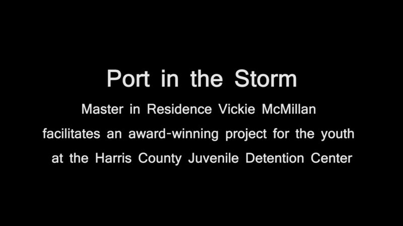 """Port in the Storm"" 2010 ARTreach <br /> <br /> Master in Residence, Vickie McMillan facilitates an award winning project for the youth at the Harris County Juvenile Detention Center"