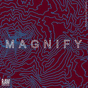 RAW:Austin presents MAGNIFY