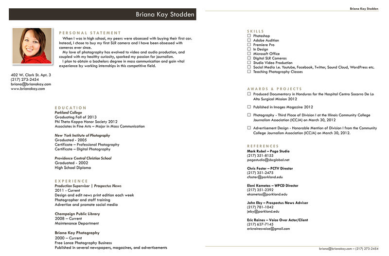 Briana Kay Stodden - Resume and List of References. Please email briana@brianakay.com for a printable version.