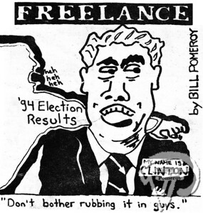 "FREELANCEa cartoon:based on the ""current events"" off campus.  The Pierce Arrow NOVEMBER 1994"