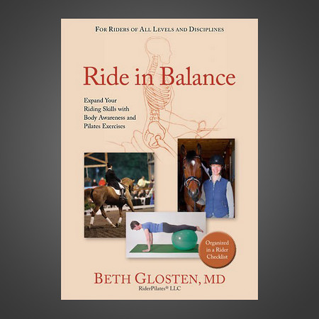 "Sincere congratulations to Beth Glosten of Rider Pilates LLC whose book ""Ride in Balance: Expand your Riding Skills with Body Awareness and Pilates Exercises"" is now available on Amazon, replete with exercise photos taken by Audrey Guidi Photography!"