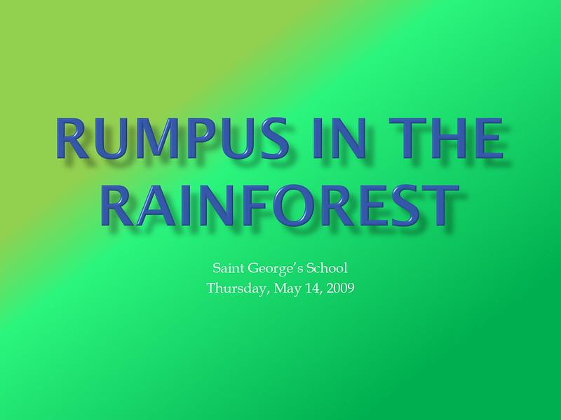 Rumpus in the Rainforest