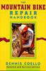 The Mountain Bike Repair Handbook - updated & revised