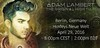 Angel_nDisguise @Angel_nDisguise  APRIL 29: TOH Tour Berlin Opener 8pm CEST, 2pm EDT Adam 9pm CEST, 3pm EDT