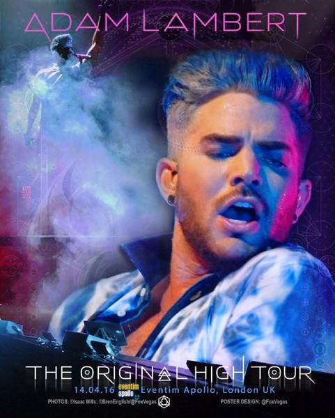 Adam Lambert is ♔ @FoxVegas  Poster 04.14.16 London #TOHtour @adamlambert Unofficial Photos ©Isaac Mills; ©BrenEnglish/@FoxVegas Design @FoxVegas