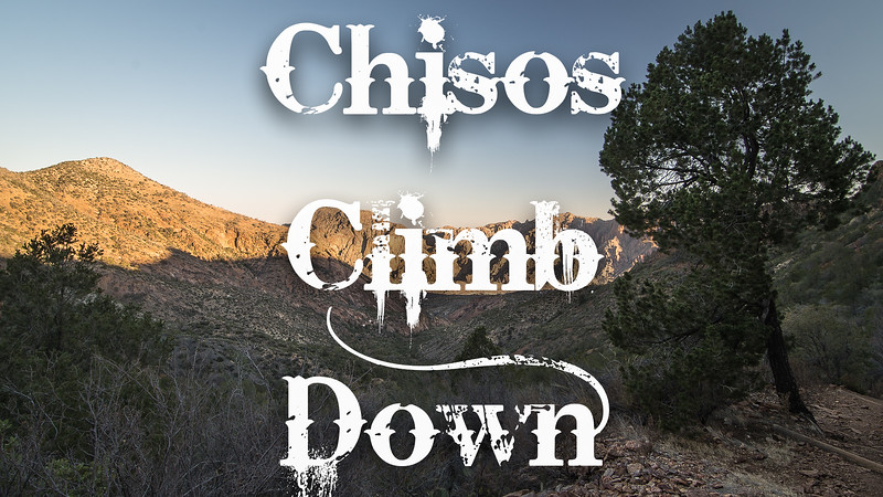 Chisos Climb Down Slideshow with Music
