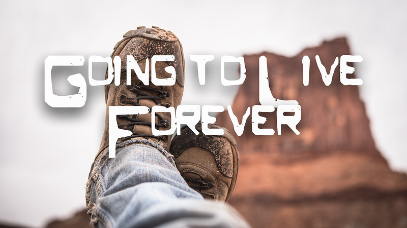 Going to Live Forever Slideshow with Music