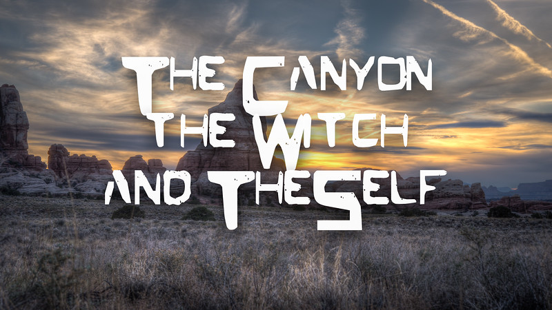 The Canyon, The Witch, and The Self Slideshow with Music