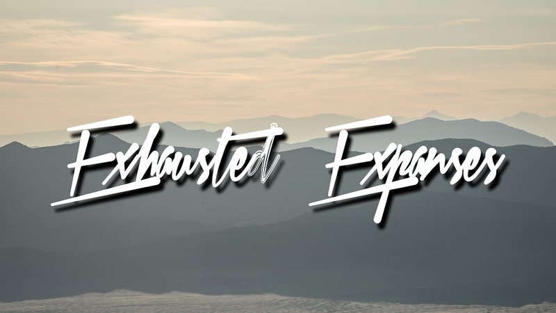Exhausted Expanses Slideshow with Music