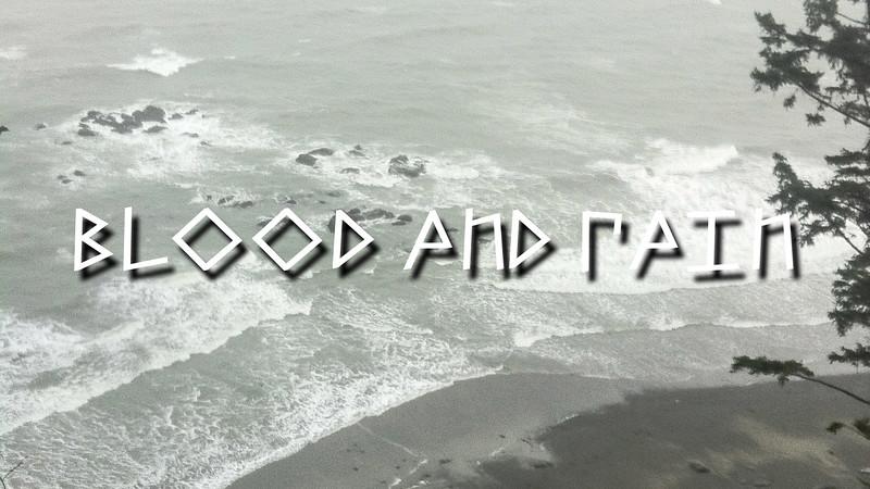 Blood and Rain Slideshow with Music