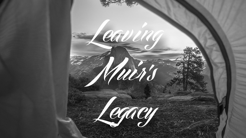 Leaving Muir's Legacy Slideshow with Music