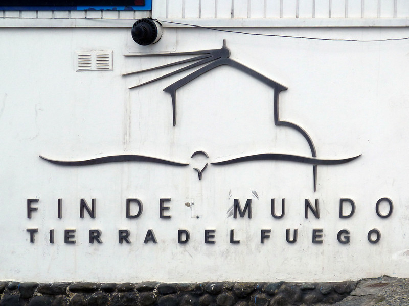 The sign says it all in Ushuaia, Argentina