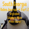 Part 2<br /> South Georgia Video Journal<br /> Grytviken, Salisbury Plain, Prion Island