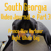Part 3<br /> South Georgia Video Journal<br /> Prince Olav Harbour, Right Whale Bay