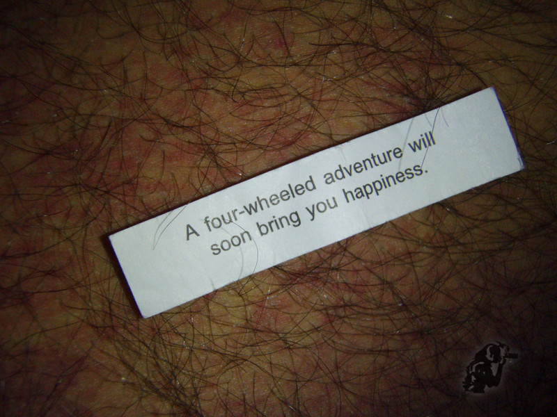 Oddly enough, I found this fortune hiding in the back of my truck a few days after we got back from Glamis.  O, the irony...