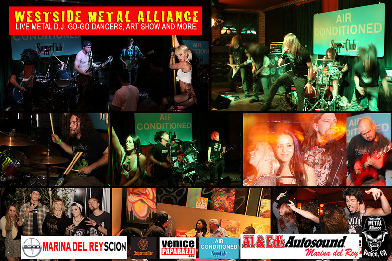 """For WESTSIDE METAL ALLIANCE'S booking and information.  <a href=""""http://www.westsidemetalalliance.com"""">http://www.westsidemetalalliance.com</a>. Air Conditioned Supper Club. 625 Lincoln Blvd. Venice, Ca 90291.  <a href=""""http://www.airconditionedbar.com"""">http://www.airconditionedbar.com</a>. Photos by VENICE PAPARAZZI.   <a href=""""http://www.venicepaparazzi.com"""">http://www.venicepaparazzi.com</a>"""