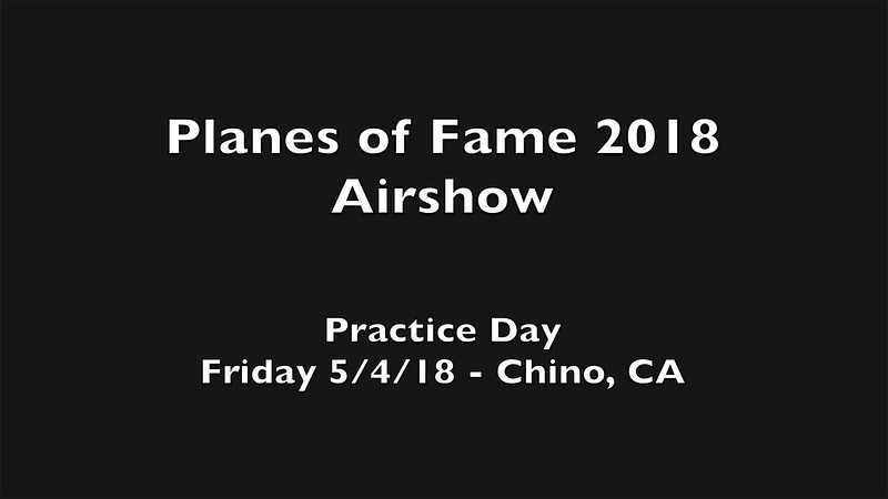 2018 POF Airshow - Friday 5-4-18 - VIDEO - 11:31
