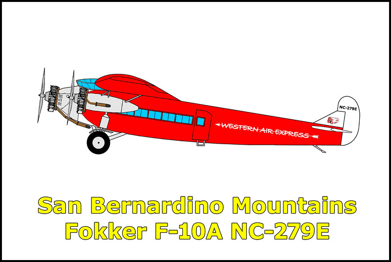 On February 23, 1930 the Western Air Express Fokker F-10A NC-279E was on a flight from Kingman, Arizona to Los Angeles, California. At the time no passengers were onboard, only the three man flight crew. When NC-279E failed to arrived at it's destination, an air and ground search was started for the missing airliner. After an extensive twelve day search, the crushed wreckage was spotted from the air in a box canyon by pilot Dudley Steele and pilot/observer Juanita Burns who were taking part in the search. The exact cause of the accident is unknown, but it appears that NC-279E suffered from structural failure after flying into a severe snowstorm over the San Bernardino Mountains. One of it's wings was found intact eight hundred feet away and on the other side of a ridge from where it had crashed into the canyon. Killed in the accident were pilot James E. Doles, co-pilot Arthur W. Bieber and steward John W. Slaton.