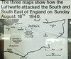 Map 1 of 3 show the Luftwaffe attacks of the South and South East England on sunday august 18, 1940