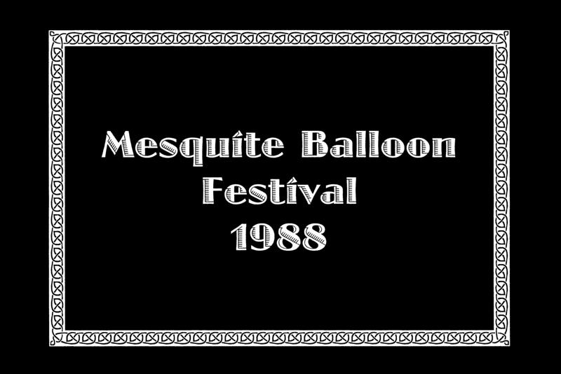 MESQUITE BALLOON FESTIVAL<br /> Mesquite, Texas - July 8-10, 1988