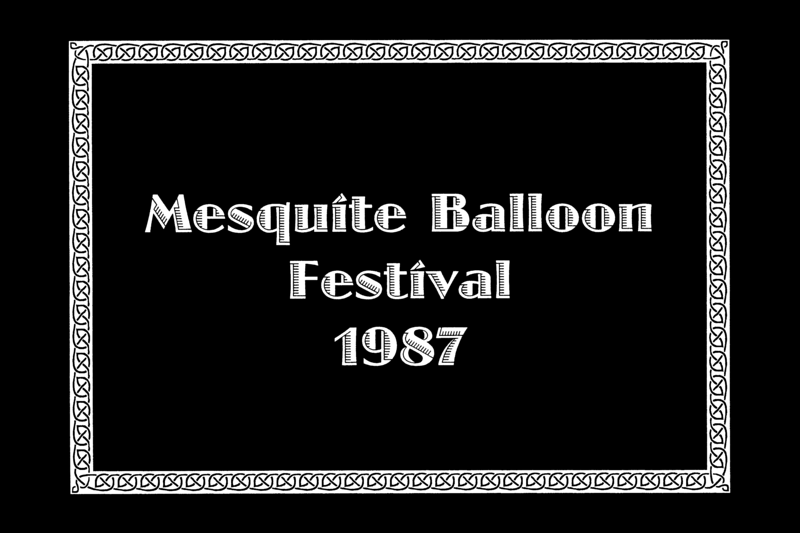 MESQUITE BALLOON FESTIVAL<br /> Mesquite, Texas - July 10-12, 1987