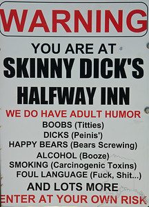 On the way to Fairbanks on the Parks Highway you will come across this bar. Skinny Dicks Halfway Inn. This bar has been around for as long as anyone can remember. Besides being a bar and grill it is very Adult inside. It is a must stop at on your way to Fairbanks. Here is the web site for Skinny's http://www.skinnydicksak.com/index.php