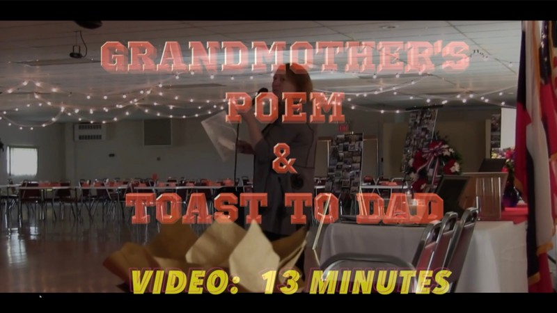 Grandmother's Poem  & a Toast to Dad.  Click on image above and then on triangle and video will play.