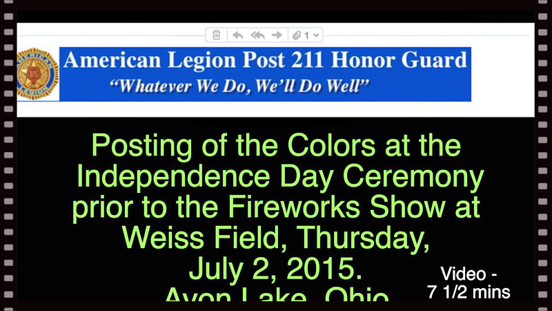 Video:  7 1/2 mins-- Posting of Colors Prior to Fireworks Display, Independence Day Celebration, Weiss, Field, Avon Lake, OH, Sat., July 2, 2015