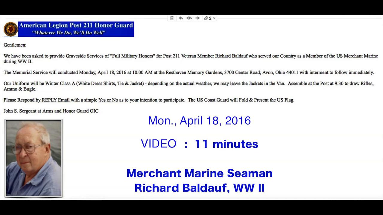 Mon., April 18, 2016, Merchant Marine Seaman Richard Baldauf, WW II