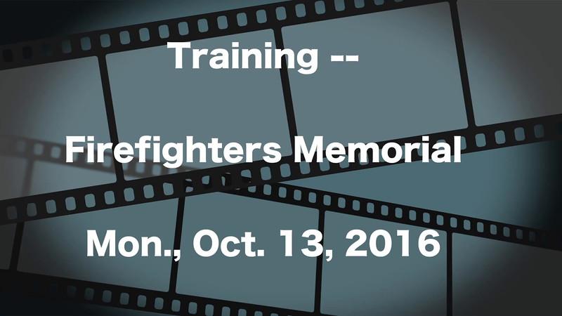 Practice ~~ Firefighters 10-10-16