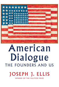 Cover of American Dialogue by Pulitzer Prize winner Joseph J. Ellis.