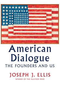 Cover of American Dialogue by Pulitzer Prize winner Joseph J. Ellis.