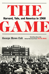 Cover of The Game: Harvard, Yale, and American in 1968.