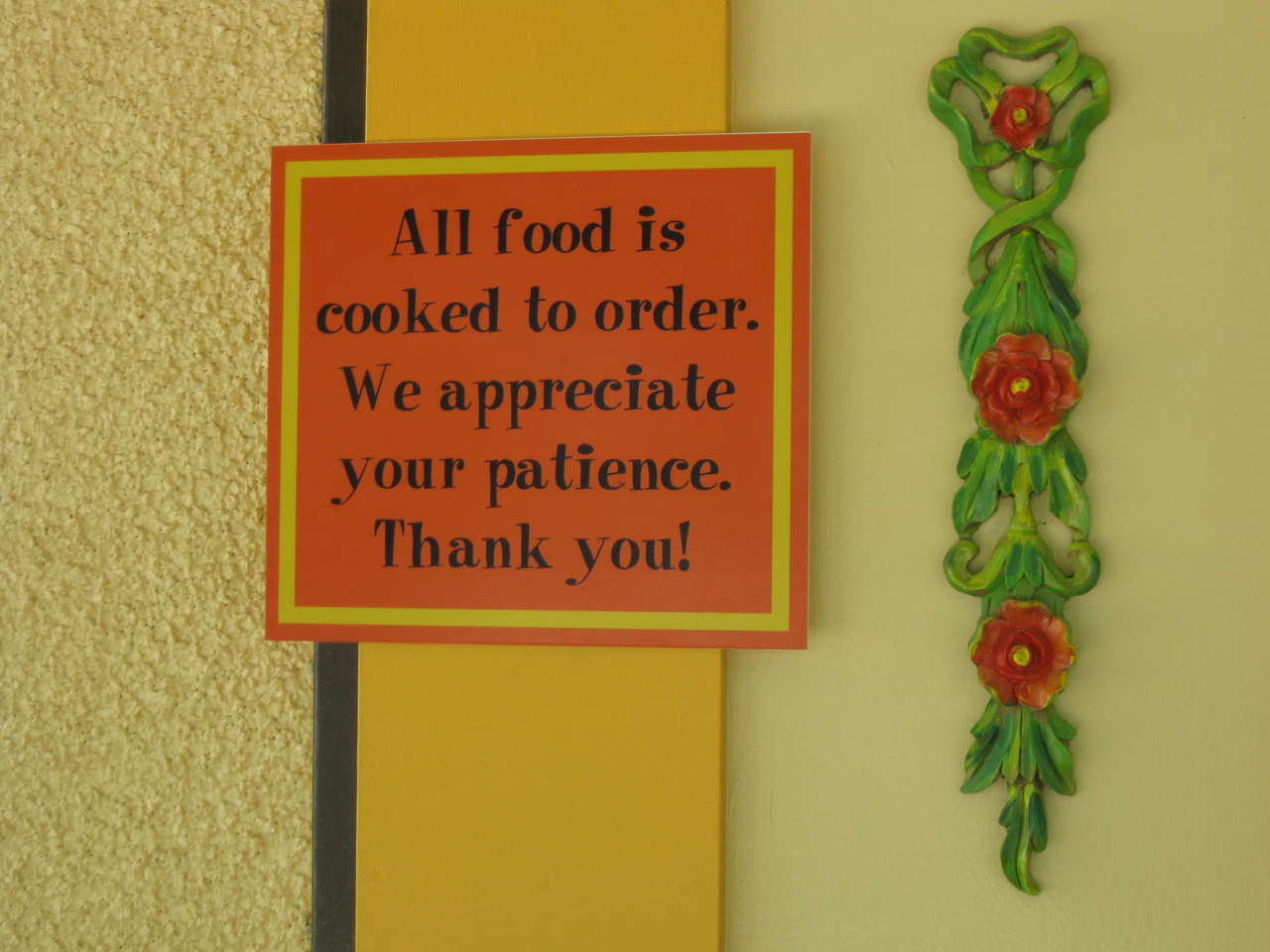 All food is cooked to order.