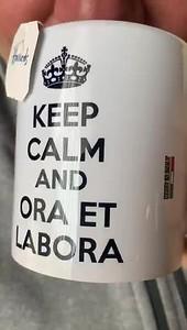 Keep Calm and Ora et Labora