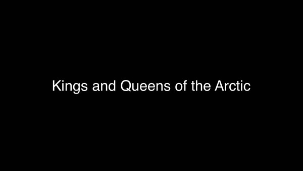 Kings and Queens of the Arctic