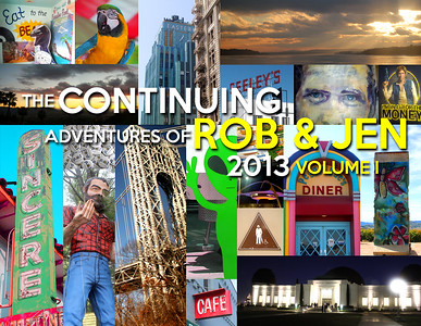 The Continuing Adventures of Rob & Jen 2013 Volume I