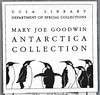 Mary Joe Goodwin Antarctica Collection, UCLA.