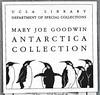 Mary Joe Goodwin Antarctica Collection, UCLA.