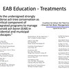Jim Zwack, The Davey Institute<br /> from -- 2015 CALCP - Planning your EAB mgmt options - EAB-WKSHP-Jan-2015-Zwack (slide 14)<br /> <br /> Evidence supporting the original tenets of the 2011 EAB Management Statement continues to grow.