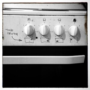 The proof may be in the pudding, or in the eating, the answer to everything 42, but the truth is in the kitchen stove