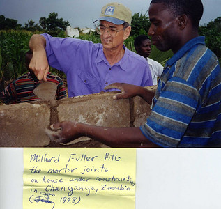 1998 01 Millard Fuller puts love in the mortar joints in Chanyanga, Zambia.