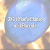 38C) Man's Planeo and Barrida