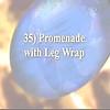 35) Promenade with Leg Wrap