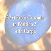 37A) From Cruzada to Position 2 with Carpa