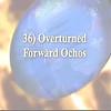36) Overturned Forward Ochos