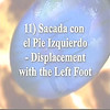 11) Displacement with the Left Foot